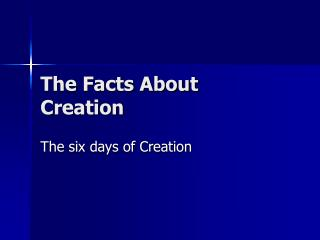 The Facts About Creation