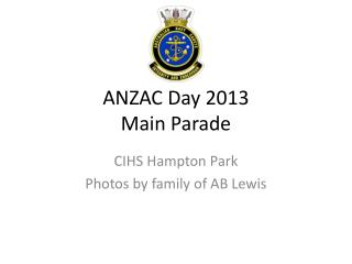 ANZAC Day 2013 Main Parade