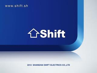 2012  SHANGHAI SHIFT ELECTRICS CO.,LTD