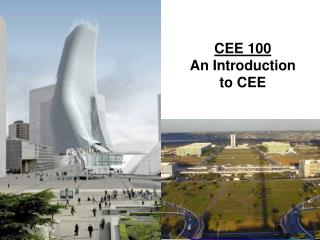 CEE 100 An Introduction to CEE