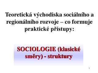 Teoretická východiska sociálního a regionálního rozvoje – co formuje praktické přístupy: