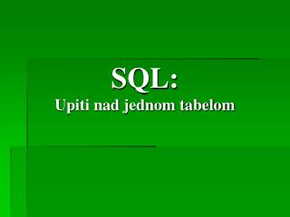SQL: Upiti nad jednom tabelom