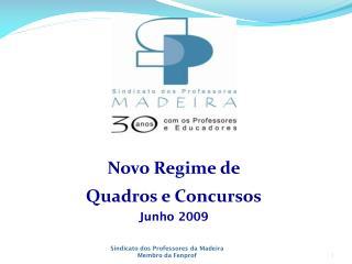 Plenários Concelhios Novo Regime de Quadros e Concursos Junho 2009