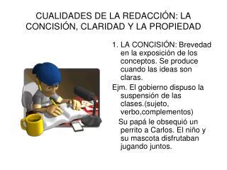 CUALIDADES DE LA REDACCIÓN: LA CONCISIÓN, CLARIDAD Y LA PROPIEDAD