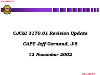 CJCSI 3170.01 Revision Update  CAPT Jeff Gernand, J-8  12 November 2002