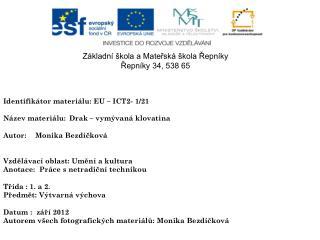 Identifikátor materiálu:  EU – ICT2- 1/21 Název materiálu: Drak – vymývaná klovatina