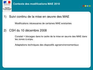 Suivi continu de la mise en œuvre des MAE Modifications nécessaires de certaines MAE existantes