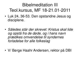 Bibelmeditation III Teol.kursus, MF 18-21.01-2011