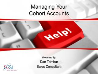 Managing Your  Cohort Accounts