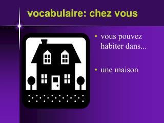 vocabulaire: chez vous