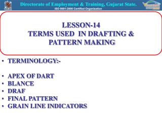 LESSON-14 TERMS USED  IN DRAFTING &  PATTERN MAKING
