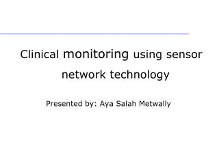 Clinical  monitoring  using sensor network technology