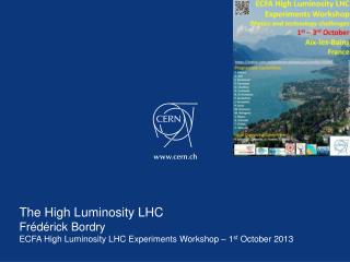 The High Luminosity  LHC Fr�d�rick Bordry
