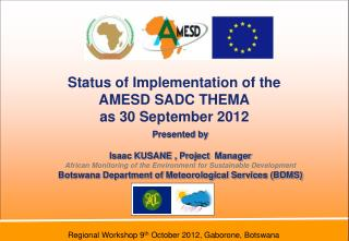 Status of Implementation of the  AMESD SADC THEMA  as 30 September 2012