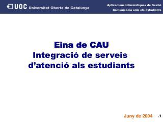 Eina de CAU Integració de serveis  d'atenció als estudiants