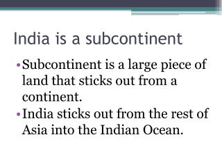 India is a subcontinent