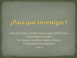 Sebastián  Vieda ,  Lizzeth  Lozano y Juan David Enciso Universidad de la Salle