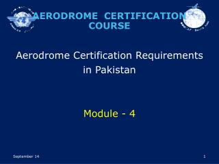 Aerodrome Certification Requirements in Pakistan Module - 4