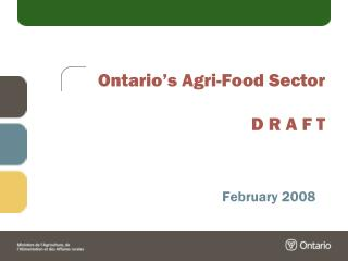 Ontario's Agri-Food Sector D R A F T