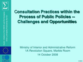 C onsultation  Practices within the Process of Public Policies -- Challenges and Opportunities