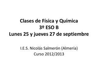 Clases de Física y Química 3º ESO B Lunes 25 y jueves 27 de septiembre