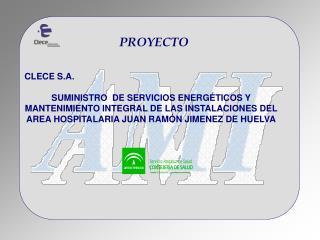 CLECE S.A.  SUMINISTRO  DE SERVICIOS ENERG TICOS Y MANTENIMIENTO INTEGRAL DE LAS INSTALACIONES DEL AREA HOSPITALARIA JUA