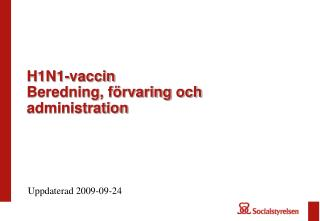 H1N1-vaccin Beredning, förvaring och administration