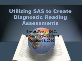 Utilizing SAS to Create Diagnostic Reading Assessments