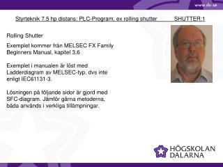 Styrteknik 7.5 hp distans: PLC-Program, ex rolling shutter           SHUTTER:1