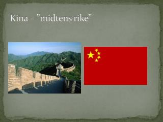 "Kina – ""midtens rike"""