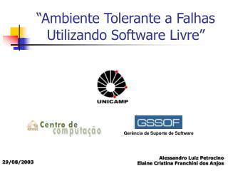 """Ambiente Tolerante a Falhas Utilizando Software Livre"""