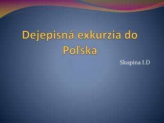 Dejepisná exkurzia do Poľska