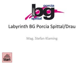 Labyrinth BG Porcia Spittal/Drau
