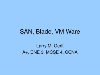 SAN, Blade, VM Ware