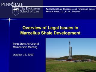 Overview of Legal Issues in  Marcellus Shale Development