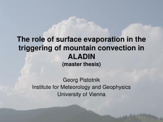The role of surface evaporation in the triggering of mountain convection in ALADIN (master thesis)