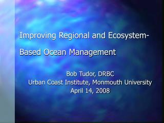 Improving Regional and Ecosystem-Based Ocean Management