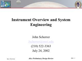 Instrument Overview and System Engineering