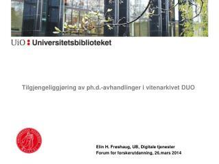 Tilgjengeliggj�ring  av ph.d.-avhandlinger i vitenarkivet  DUO