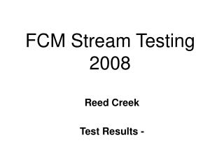 FCM Stream Testing 2008