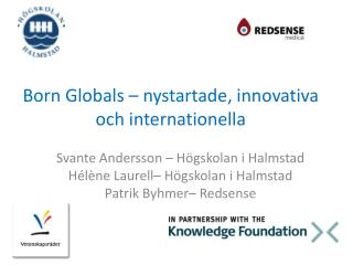 Born  Globals  –  nystartade ,  innovativa och internationella
