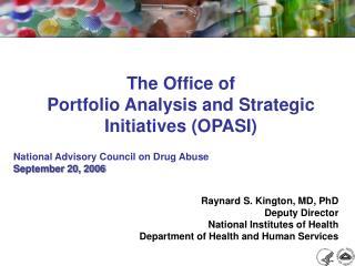 The Office of  Portfolio Analysis and Strategic Initiatives (OPASI)