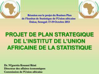 PROJET DE PLAN STRATEGIQUE  DE L'INSTITUT DE L'UNION AFRICAINE DE LA STATISTIQUE