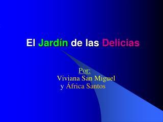 El  Jard�n  de las  Delicias