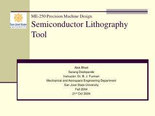 ME-250 Precision Machine Design  Semiconductor Lithography Tool