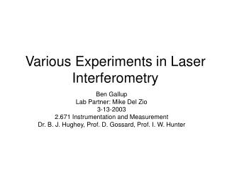 Various Experiments in Laser Interferometry