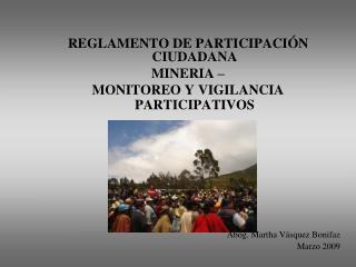 REGLAMENTO DE PARTICIPACIÓN CIUDADANA  MINER IA –  MONITOREO Y VIGILANCIA PARTICIPATIVOS