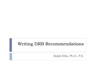 Writing DRB Recommendations