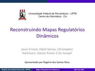 Reconstruindo Mapas Regulatórios Dinâmicos