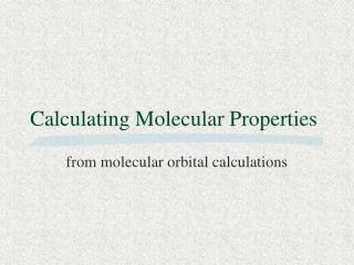 Calculating Molecular Properties